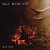 Half Moon Run &#8211; Dark Eyes
